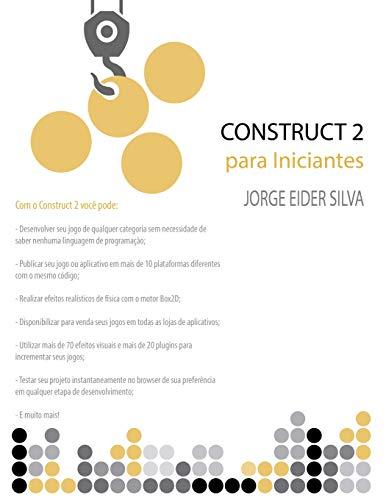 Construct 2 para Iniciantes: Jorge Eider Silva