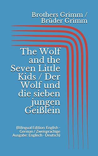 9781521025369: The Wolf and the Seven Little Kids / Der Wolf und die sieben jungen Geißlein (Bilingual Edition: English - German / Zweisprachige Ausgabe: Englisch - Deutsch)
