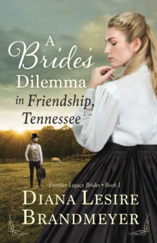 9781521031469: A Bride's Dilemma in Friendship, Tennessee