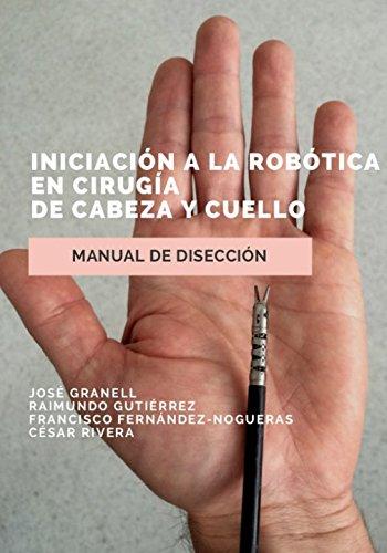Iniciación a la Robótica en Cirugía de: Dr. José Granell