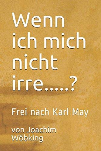 9781521095393: Wenn ich mich nicht irre.....?: Frei nach Karl May
