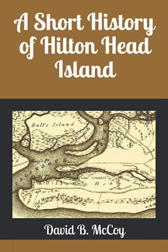 A Short History of Hilton Head Island: David B. McCoy