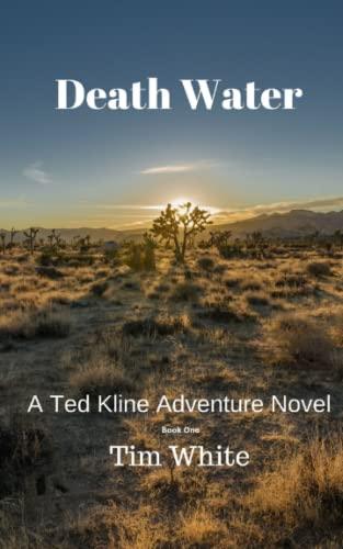 Death Water: A Ted Kline Adventure Novel: Tim White