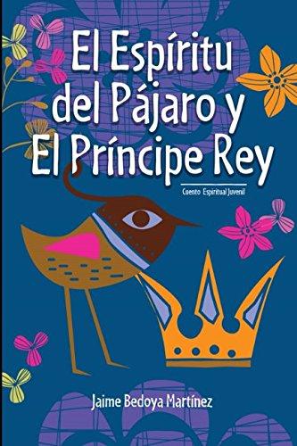 El Espíritu Del Pájaro Y El Príncipe: Jaime Bedoya Martínez