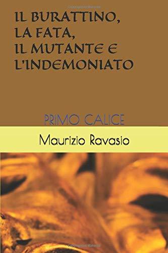 IL BURATTINO, LA FATA, IL MUTANTE E: Maurizio Ravasio