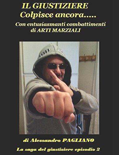 Il giustiziere colpisce ancora con entusiasmanti combattimenti: Alessandro PAGLIANO