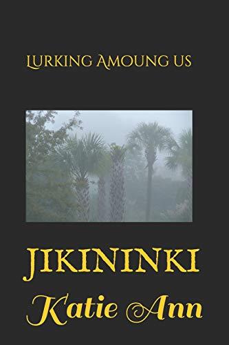 Jikininki (Lurking Amoung Us): Katie Ann