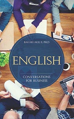 English: Conversations for Business: Bakari Akil II PhD