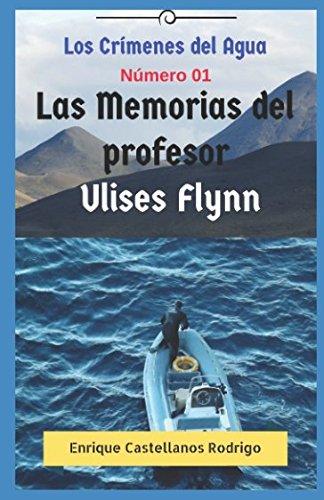 Los Crímenes del Agua: Las Memorias del: Enrique Castellanos Rodrigo