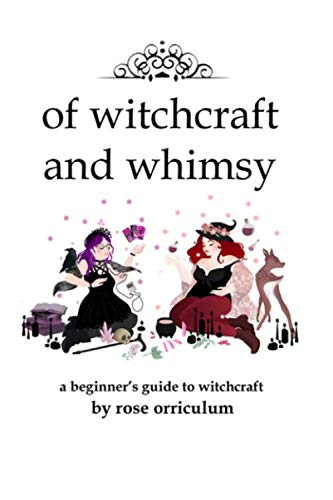 Of Witchcraft and Whimsy: A Beginner's Guide