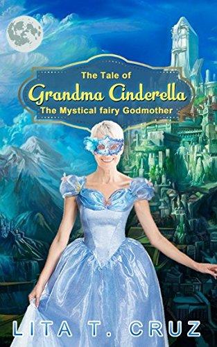 The Tale of Grand Ma Cinderella: The: Lita T. Cruz