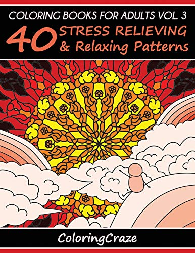 9781521172346: Coloring Books For Adults Volume 3: 40 Stress Relieving And Relaxing Patterns (Anti-Stress Art Therapy Series)