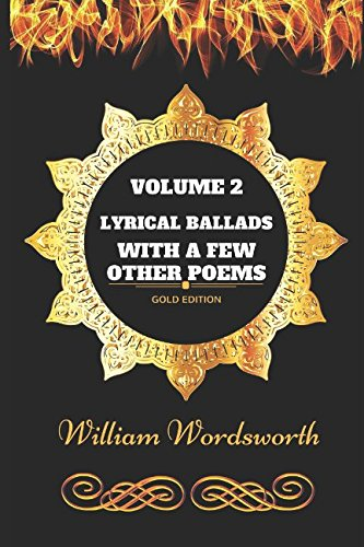 9781521184486: Lyrical Ballads With a few Other Poems - Volume 2: By William Wordsworth - Illustrated