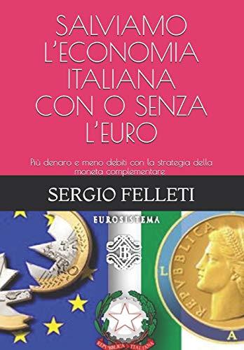 SALVIAMO L'ECONOMIA ITALIANA – CON O SENZA: Sergio Felleti