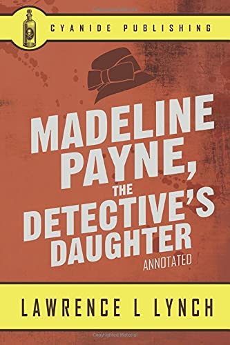 9781521198513: Madeline Payne, the Detective's Daughter (Annotated) (Lawrence L Lynch Collection)