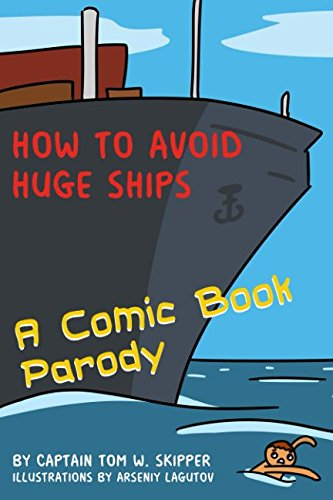 How to Avoid Huge Ships: A Comic Book Parody: Captain Tom W. Skipper