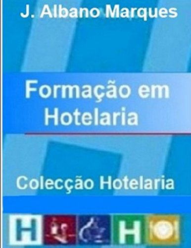 Forma??o em Hotelaria (Cole??o Hotelaria) (Portuguese Edition): J. Albano Marques