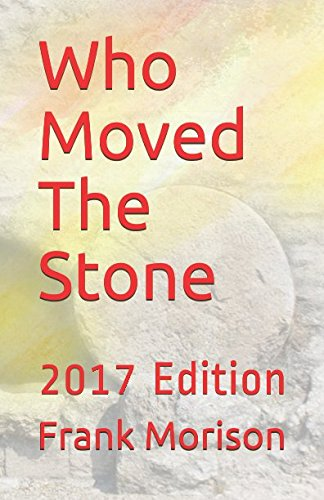 Stock image for Who Moved The Stone: 2017 Edition (Christian Classics) for sale by Discover Books