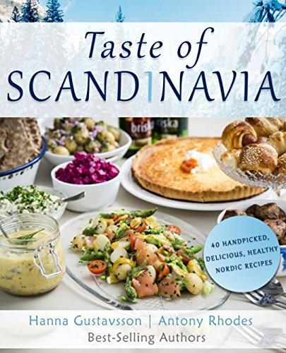 Taste of Scandinavia: 40 Handpicked, Delicious & Healthy Nordic Recipes: Hanna Gustavsson