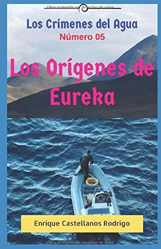 Los Crímenes del Agua: Los Orígenes de: Enrique Castellanos Rodrigo
