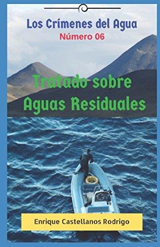 Los Crímenes del Agua: Tratado sobre Aguas: Enrique Castellanos Rodrigo