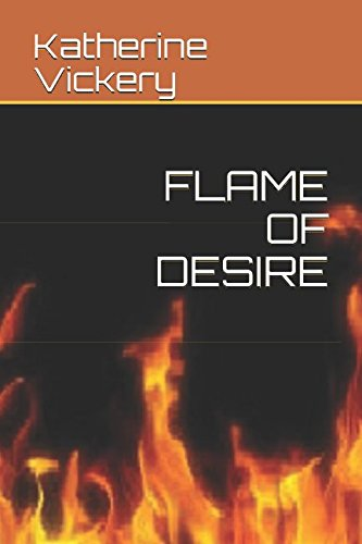 FLAME OF DESIRE (Roses and Rebels): Katherine Vickery