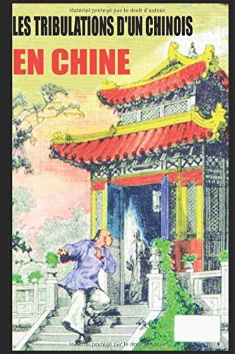 9781521273302: LES TRIBULATIONS D'UN CHINOIS EN CHINE
