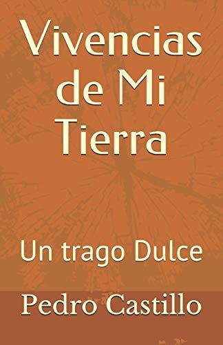 Vivencias de Mi Tierra: Un trago Dulce: Pedro Castillo