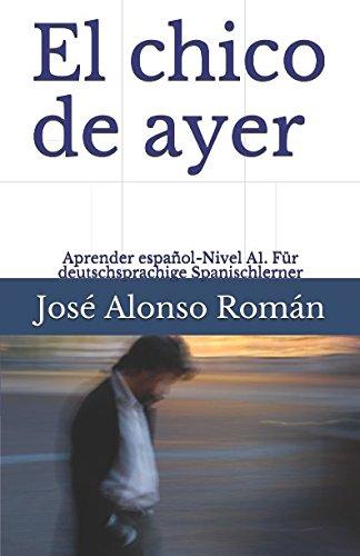 El chico de ayer: Aprender español -: José Alonso Román