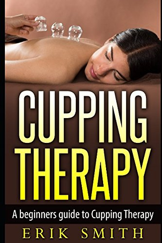 Cupping Therapy: A beginners guide to Cupping Therapy