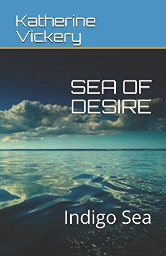 SEA OF DESIRE: Indigo Sea (Roses and: Katherine Vickery