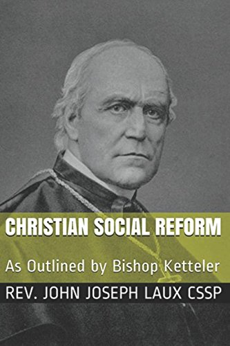 Christian Social Reform: As Outlined by Bishop: Laux CSSp, Rev.