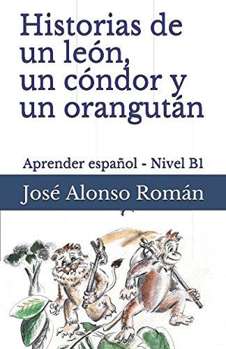 Historias de un león, un cóndor y: José Alonso Román