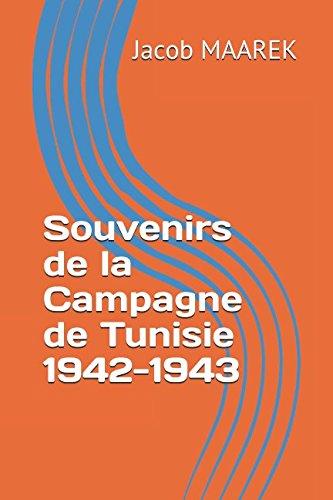 Souvenirs de la Campagne de Tunisie 1942-1943: Jacob MAAREK
