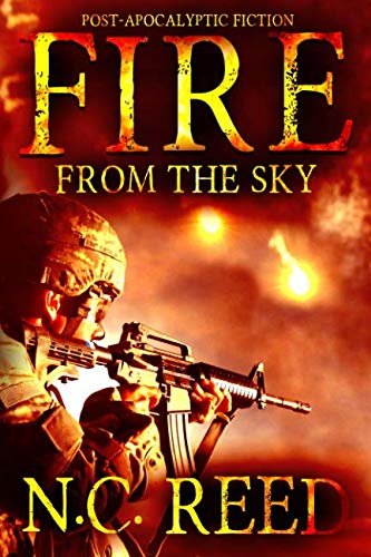 Fire From the Sky: The Sanders Saga: N.C. Reed