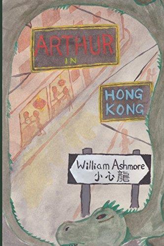 Arthur in Hong Kong (Adventures of Arthur: Ashmore, William