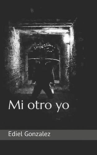 Mi otro yo: Ediel Gonzalez
