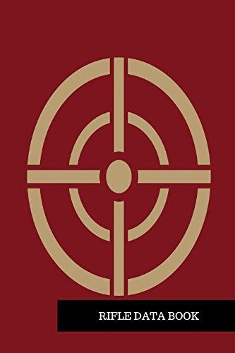 Rifle Data Book: Shooters Log: Journals For All