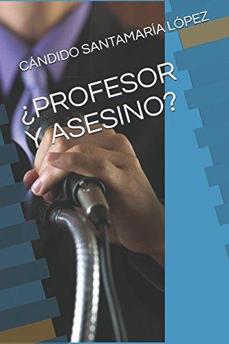 PROFESOR Y ASESINO?: CÁNDIDO SANTAMARÍA LÓPEZ
