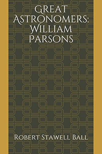 9781521436127: Great Astronomers: William Parsons
