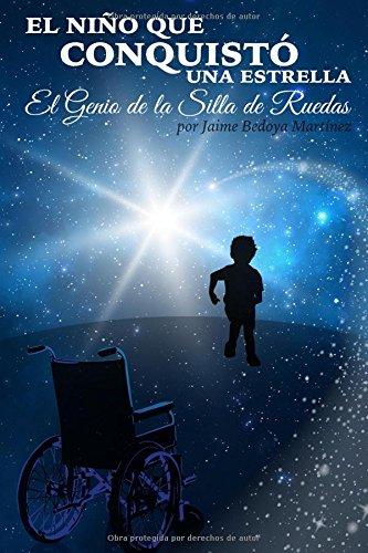 El niño que conquistó una estrella: El: Jaime Bedoya Martínez