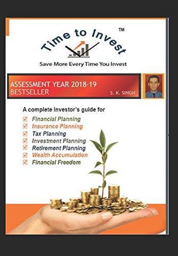 TIME TO INVEST (SAVE MORE EVERY TIME: S. K. SINGH