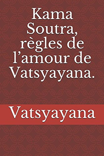 9781521490594: Kama Soutra, règles de l'amour de Vatsyayana. (French Edition)