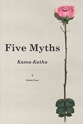 Five Myths: Kama-Katha: Inar, Aham