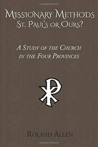 9781521496657: Missionary Methods: St. Paul's or Ours? A Study of the Church in the Four Provinces