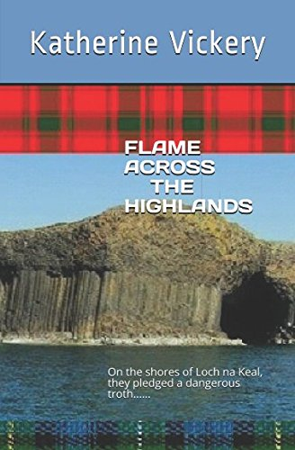 FLAME ACROSS THE HIGHLANDS: Katherine Vickery