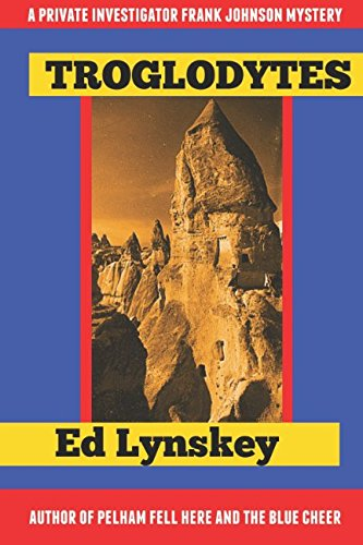 9781521535103: Troglodytes (P.I. Frank Johnson Mystery Series)
