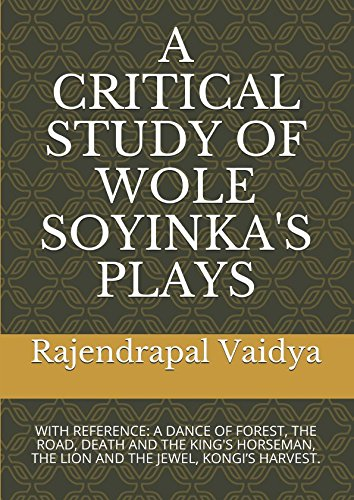 A CRITICAL STUDY OF WOLE SOYINKA'S PLAYS: Dr. Rajendrapal Anil