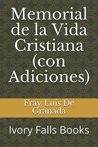 Memorial de la Vida Cristiana (con Adiciones): De Granada, Fray