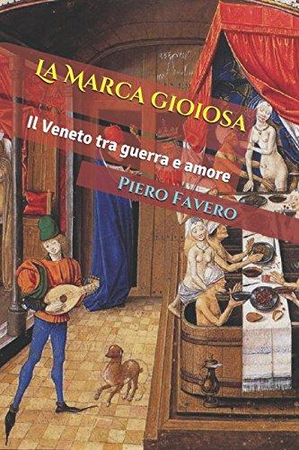 La Marca gioiosa: Il Veneto tra guerra: Piero Favero